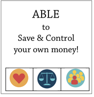 ABLE to Save and control your own money
